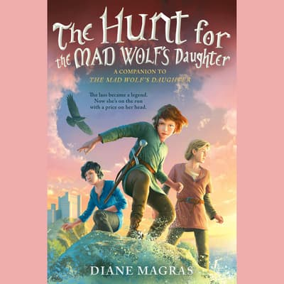 The Hunt for the Mad Wolf's Daughter by Diane Magras audiobook