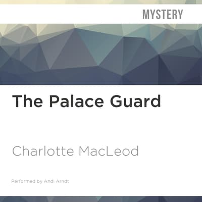 The Palace Guard by Charlotte MacLeod audiobook