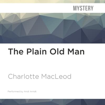 The Plain Old Man by Charlotte MacLeod audiobook