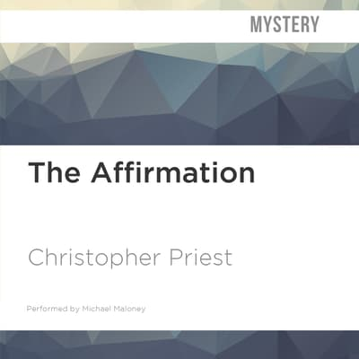 The Affirmation by Christopher Priest audiobook
