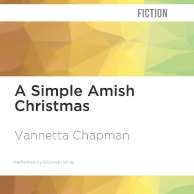 A Simple Amish Christmas by Vannetta Chapman audiobook