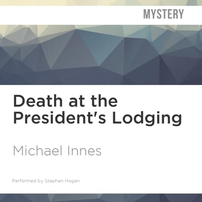 Death at the President's Lodging by Michael Innes audiobook