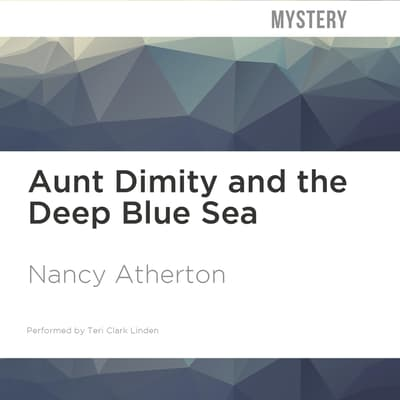 Aunt Dimity and the Deep Blue Sea by Nancy Atherton audiobook