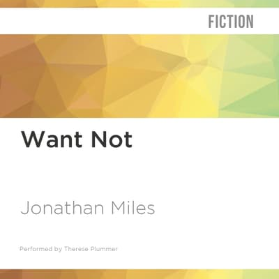 Want Not by Jonathan Miles audiobook