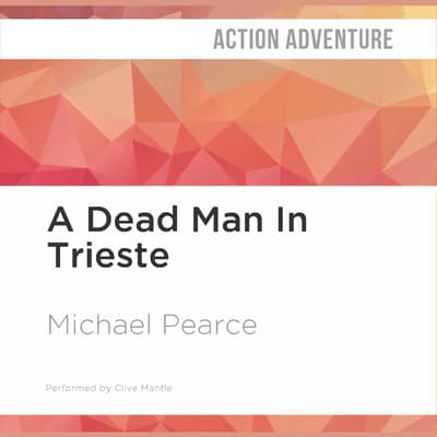 A Dead Man In Trieste by Michael Pearce audiobook