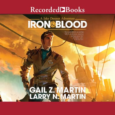 Iron & Blood by Gail Z. Martin audiobook