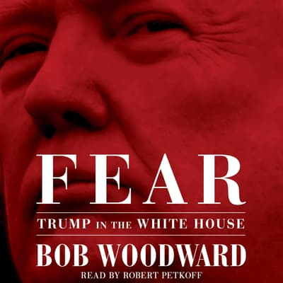 Fear by Bob Woodward audiobook
