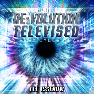 NLI:10 Revolution Televised by Lee Isserow audiobook
