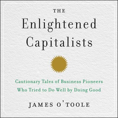 The Enlightened Capitalists by James O'Toole audiobook