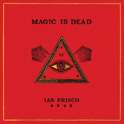 Magic Is Dead by Ian Frisch audiobook