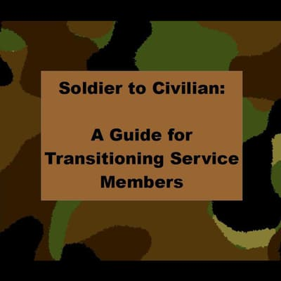 Soldier to Civilian: A Guide for Transitioning Service Members by Robert Reed audiobook