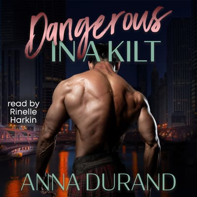 Dangerous in a Kilt by Anna Durand audiobook
