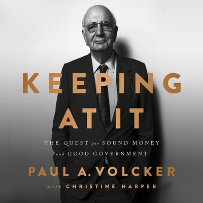 Keeping At It by Paul Volcker audiobook