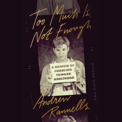 Too Much Is Not Enough by Andrew Rannells audiobook