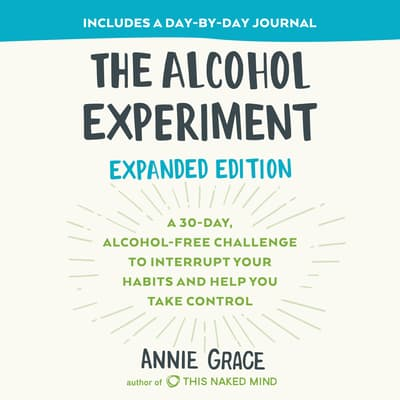 The Alcohol Experiment by Annie Grace audiobook