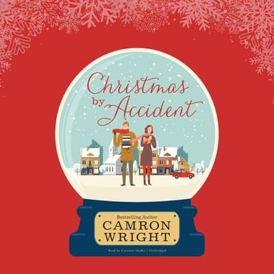 Christmas by Accident by Camron Wright audiobook
