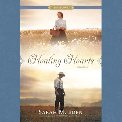 Healing Hearts by Sarah M. Eden audiobook