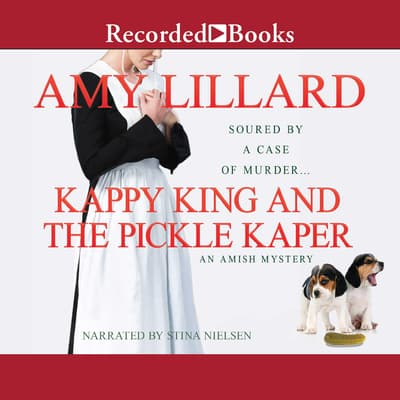 Kappy King and the Pickle Kaper by Amy Lillard audiobook
