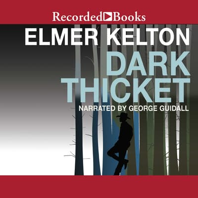 Dark Thicket by Elmer Kelton audiobook