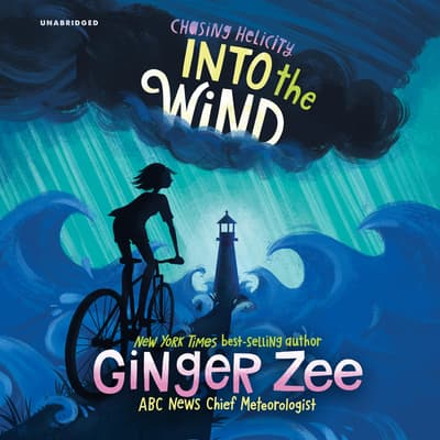 Chasing Helicity: Into the Wind by Ginger Zee audiobook