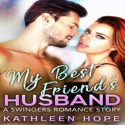 My Best Friend's Husband by Kathleen Hope audiobook