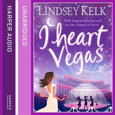 I Heart Vegas by Lindsey Kelk audiobook