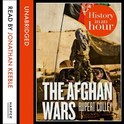 The Afghan Wars by Rupert Colley audiobook