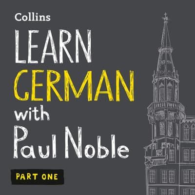 Learn German with Paul Noble, Part 1 by Paul Noble audiobook