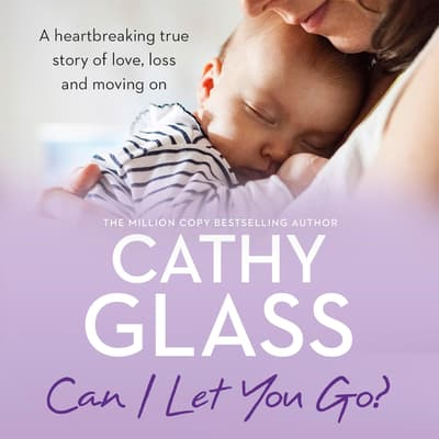 Can I Let You Go? by Cathy Glass audiobook