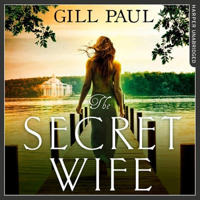 The Secret Wife by Gill Paul audiobook