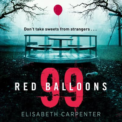99 Red Balloons by Elisabeth Carpenter audiobook