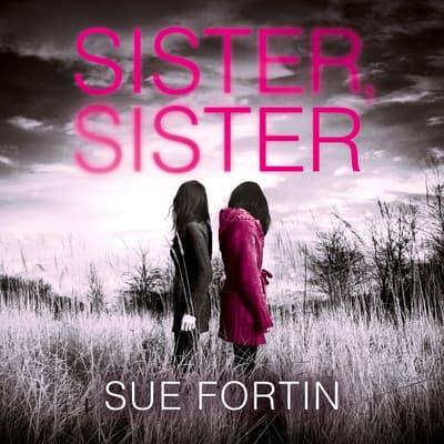 Sister Sister by Sue Fortin audiobook