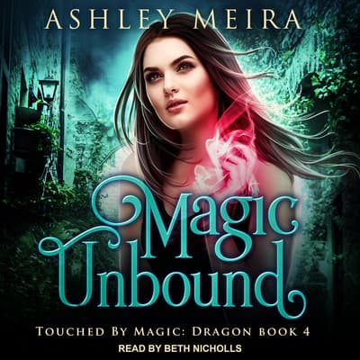 Magic Unbound by Ashley Meira audiobook
