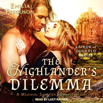 The Highlander's Dilemma by Emilia Ferguson audiobook