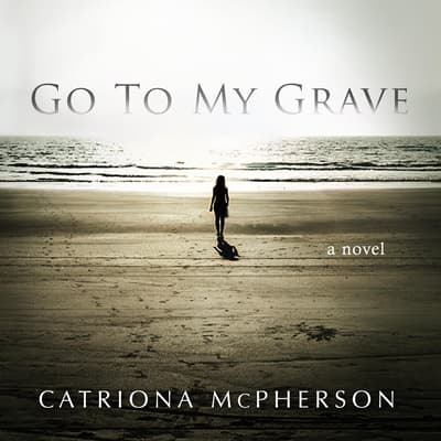 Go to My Grave by Catriona McPherson audiobook