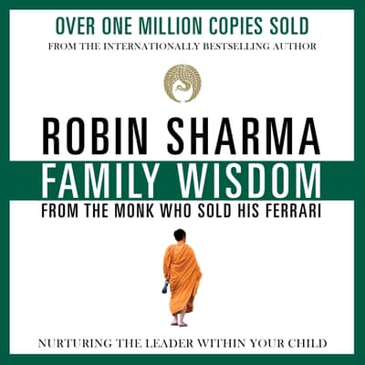 Family Wisdom from the Monk Who Sold His Ferrari by Robin Sharma audiobook