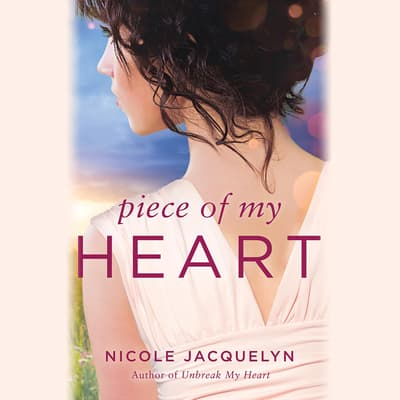 Piece of My Heart by Nicole Jacquelyn audiobook