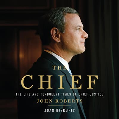 The Chief by Joan Biskupic audiobook