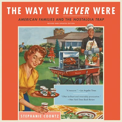 The Way We Never Were by Stephanie Coontz audiobook