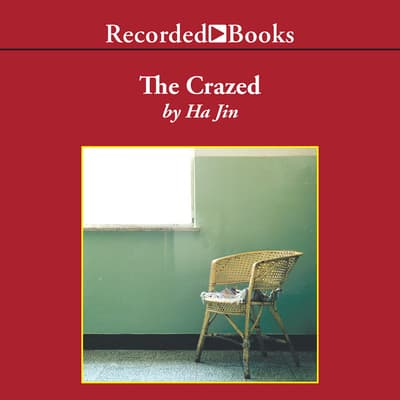 The Crazed by Ha Jin audiobook