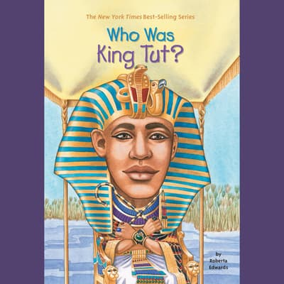 Who Was King Tut? by Roberta Edwards audiobook