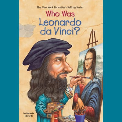 Who Was Leonardo da Vinci? by Roberta Edwards audiobook