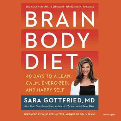 Brain Body Diet by Sara Gottfried audiobook