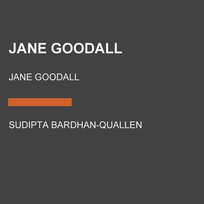 Jane Goodall by Sudipta Bardhan-Quallen audiobook