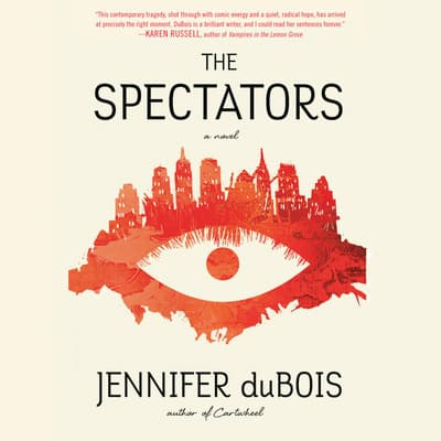 The Spectators by Jennifer duBois audiobook