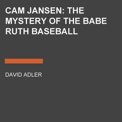 Cam Jansen: the Mystery of the Babe Ruth Baseball by David A. Adler audiobook