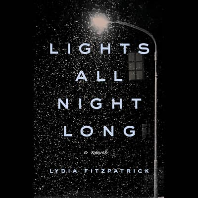Lights All Night Long by Lydia Fitzpatrick audiobook