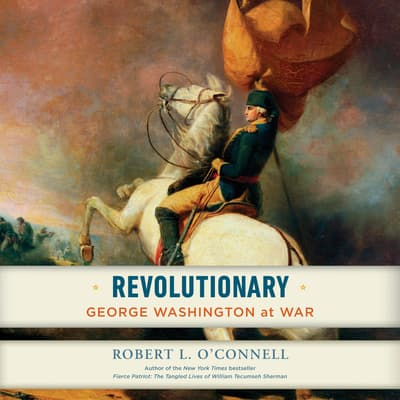 Revolutionary by Robert L. O'Connell audiobook