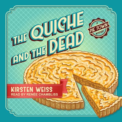 The Quiche and the Dead by Kirsten Weiss audiobook