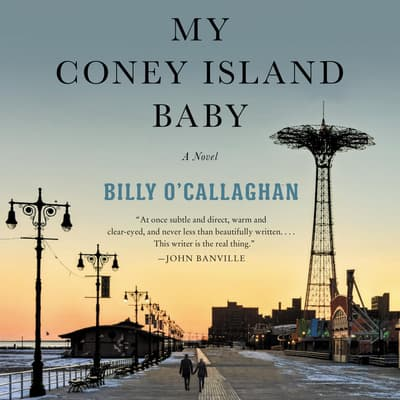 My Coney Island Baby by Billy O'Callaghan audiobook